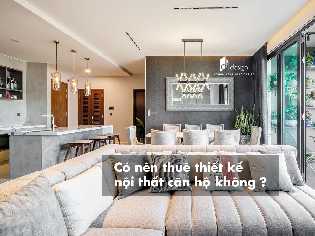 Có nên thuê công ty thiết kế nội thất và nhận báo giá thi công căn hộ không ?